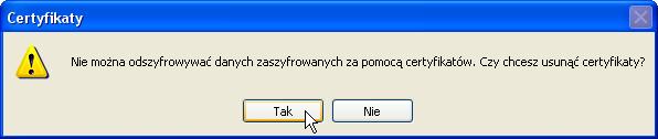 Odinstalowywanie certyfikatów wWindows XP. Krok 3. Monit przy usuwaniu certyfikatu prywatnego.